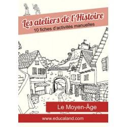 Les ateliers de l'Histoire : Le Moyen-Âge