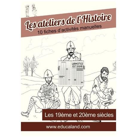 Les ateliers de l'Histoire : 19ème et 20ème siècle