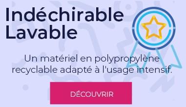 Matériel Indéchirable & Lavable